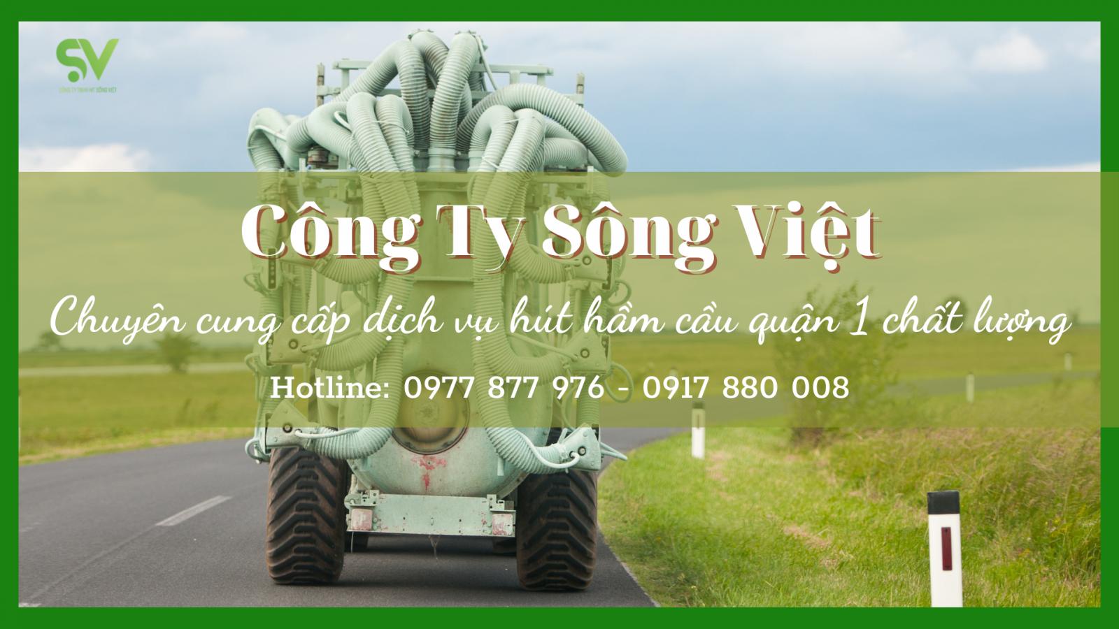Dịch vụ hút hầm cầu quận 1 Sông Việt uy tín và chất lượng