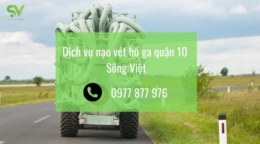 Dịch vụ nạo vét hố ga quận 10 Sông Việt - Bạn của mọi nhà